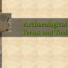 Archaeological Terms and Tools PowerPoint