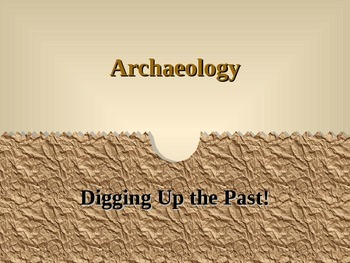 Archaeology - Gotta Dig It PowerPoint