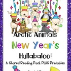 Arctic Animal New Years Hullabaloo!  A Shared Reading Pack