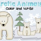Arctic Animals Color and Write Printables