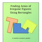Area of Irregular Figures: Using Rectangles math resource