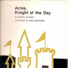 Arnie, Knight of the Day