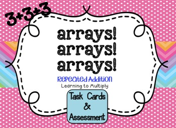 Arrays - Repeated Addition Task Cards CCSS Aligned