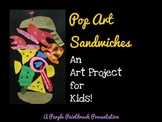 Art Lesson for Kids: Pop Art Sandwiches