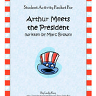 Arthur Meets the President by Marc Brown Worksheets (2nd-3rd)