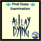 As I Lay Dying Final Test - Essay Examination