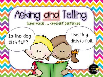 Asking AND Telling-Use the same words to make two differen