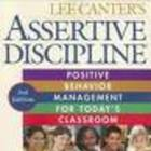 Assertive Discipline by Lee Canter and Marlene Canter