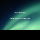 Astronomy Test Prep Questions Daily Warm-Ups (Earth Science)