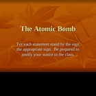 Atomic Bomb-agree or disagree?
