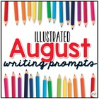 August Writing Prompts - August Journal Prompts