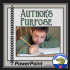 Author's Purpose - To Persuade,To Inform, To Entertain PowerPoint