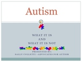Autism - What it is and What it is not