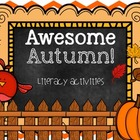 Awesome Autumn! 6 Literacy Centers