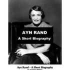 Ayn Rand - A Short Biography