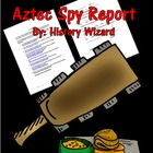 Aztec Spy Report: Webquest/Writing Activity
