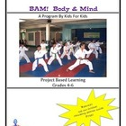 BAM! Body and Mind - A Program for Kids By Kids Grades 4-5