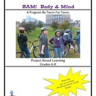 BAM! Body and Mind - A Program for Teens by Teens  Grades 6-8