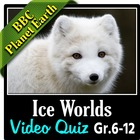 BBC Planet Earth - ICE WORLDS Episode - Video Quiz