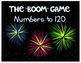 """BOOM"" Game Numbers to 120"