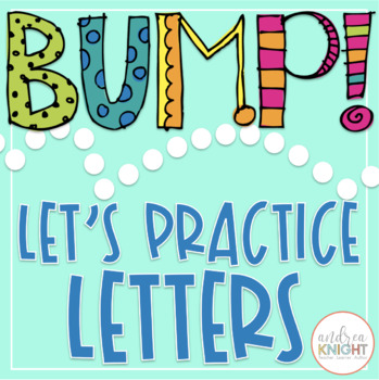 BUMP!  Let's Learn Letters