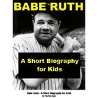 Babe Ruth - A Short Illustrated Biography for Kids