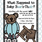 Baby Bear's Chair: /air/ spelled air, arr, are, err, er, a