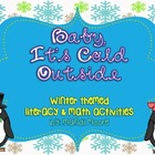 Baby, It's Cold Outside- Winter Literacy & Math Activities