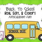Back To School: Roll, Say, & Color! Articulation Fun!