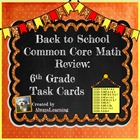 Back to School - 6th Grade Common Core Math Review Task Cards