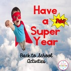 Back to School Activities and Posters - Have a Super Year
