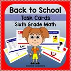 Back to School Common Core Task Cards - Sixth Grade Math