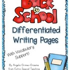 Back to School Differentiated Writing Pages with Vocabular