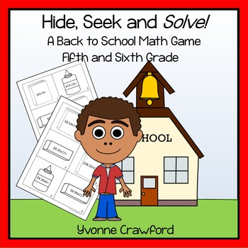 Back to School - Hide, Seek and Solve Math Game (5th and 6