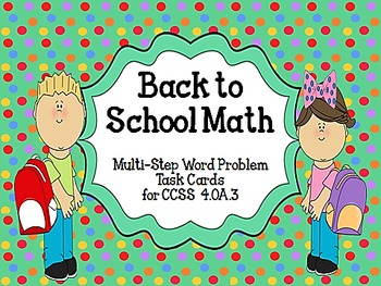 Back to School Math CCSS 4.OA.3 Multi-Step Word Problems