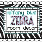 Back to School Tiffany Blue and Zebra Classroom Decor Pack