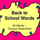 Back to School Words - Fluency PowerPoint
