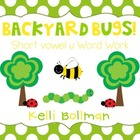 Backyard Bugs {short vowel u} Word Work