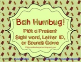 Bah Humbug!  Sight Word, Letter ID, & Sounds Game