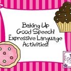 Baking Up Good Speech: Expressive Language Activity Pack!