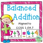 Balanced Addition:  First Grade Common Core Math 1OA7