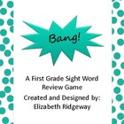 Bang!  A First Grade Dolch Sight Word Review Game