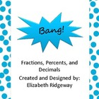 Bang!  A Fraction, Decimal, and Percent Equivalency Game