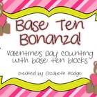 Base Ten Bonanza- Valentine's Day Counting of Base Ten Blocks