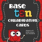 Base Ten Collaboration Cards - 4th Grade