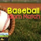 Baseball Idiom Match Literacy Center