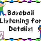 Baseball Listening for Details!