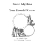 Basic Algebra You Should Know (Four Books in One)
