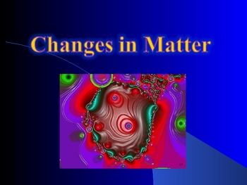 Basic Chemistry/Physical Science: Changes in Matter