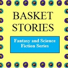 Basket Stories (Fantasy/SciFi Series): A Creative Writing